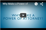 Why Make a Power of Attorney?
